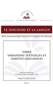 Laurence Rosier - Le discours et la langue N° 2.2/2010-2012 : Varia, variations textuelles et variétés discursives.