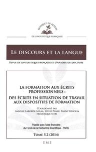 Laurence Rosier - Le discours et la langue N° 5.2/2014 : La formation aux écrits professionnels - Des écrits en situation de travail aux dispositifs de formation.