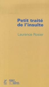 Laurence Rosier - Petit traité de l'insulte.