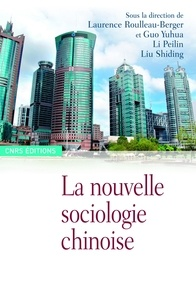 Laurence Roulleau-Berger et Yuhua Guo - La nouvelle sociologie chinoise.