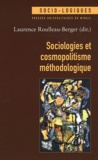 Laurence Roulleau-Berger - Sociologies et cosmopolitisme méthodologique.