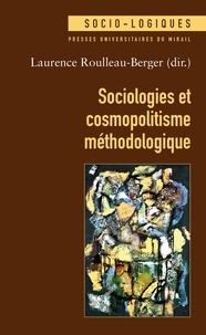 Ebooks populaires gratuits télécharger pdf Sociologies et cosmopolitisme méthodologique par Laurence Roulleau-Berger 9782810710508 (Litterature Francaise)