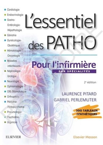 Laurence Rousseau-Pitard et Gabriel Perlemuter - L'essentiel des PATHO par spécialités pour l'infirmière.