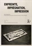 Laurence Roussillon-Constanty et Dominique Vaugeois - Empreinte, imprégnation, impression.
