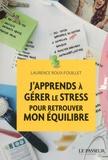 Laurence Roux-Fouillet - J'apprends à gérer le stress pour retrouver mon équilibre.