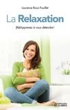 Laurence Roux-Fouillet - La Relaxation - (Ré) Apprenez à vous détendre !.