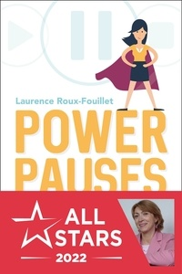 Laurence Roux-Fouillet - Power pauses.