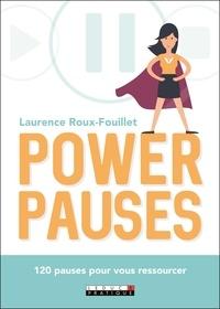 Téléchargement ebook pour Android gratuit Power pauses 9791028516406 en francais CHM iBook par Laurence Roux-Fouillet
