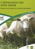 Laurence Sagot - L'alimentation des ovins viande - Bases techniques et conseils pratiques.