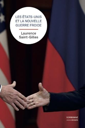 Laurence Saint-Gilles - Les Etats-Unis et la nouvelle guerre froide.