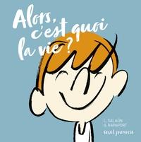 Laurence Salaün et Gilles Rapaport - Alors, c'est quoi la vie ?.
