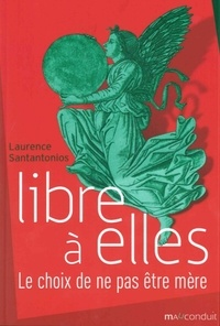 Laurence Santantonios - Libre à elles.