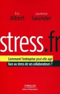 Laurence Saunder et Eric Albert - Stress.fr - Comment l'entreprise peut-elle agir face au stress de ses collaborateurs ?.
