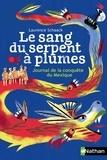 Laurence Schaack - Le sang du serpent à plumes - Journal de la conquête du Mexique.