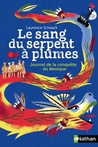 Ebooks téléchargements gratuits txt Le sang du serpent à plumes  - Journal de la conquête du Mexique