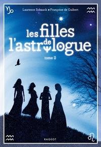 Laurence Schaack et Françoise de Guibert - Les filles de l'astrologue Tome 2 : .