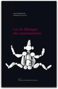 Laurence Schifano - La vie filmique des marionnettes.