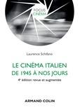 Laurence Schifano - Le cinéma italien de 1945 à nos jours - 4e éd..