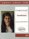 Laurence Schirm-Prévost - Lambeaux, Charles Juliet.