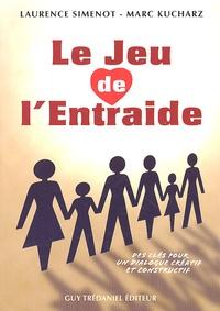 Laurence Simenot et Marc Kucharz - Le Jeu de l'Entraide.