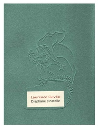 Laurence Skivée - Diaphane s'installe.