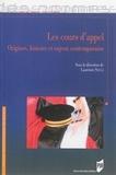 Laurence Soula - Les cours d'appel - Origines, histoire et enjeux contemporains.