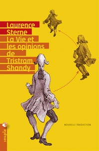 Laurence Sterne - La Vie et les opinions de Tristram Shandy, gentilhomme.
