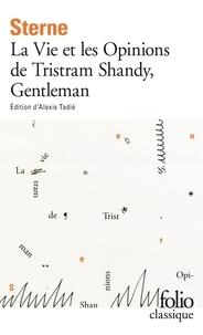 Laurence Sterne - La Vie et les Opinions de Tristram Shandy, Gentleman.
