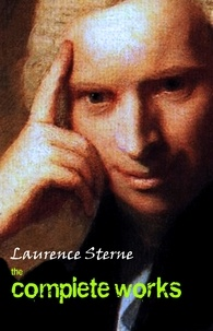 Laurence Sterne - Laurence Sterne: The Complete Works.