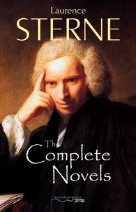 Laurence Sterne - The Complete Novels of Laurence Sterne.