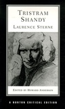 Laurence Sterne - Tristram Shandy - An Authoritative Text the Author on the Novel Criticism.