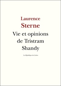 Laurence Sterne - Vie et opinions de Tristram Shandy.
