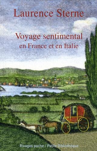 Laurence Sterne - Voyage sentimental en France et en Italie - Par M. Yorick.