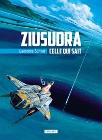 Laurence Suhner - Celle qui sait - Ziusudra.