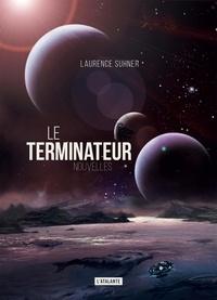 Laurence Suhner - Le terminateur - Nouvelles.