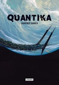 Laurence Suhner - QuanTika Intégrale : Tome 1, Vestiges ; Tome 2, L'ouvreur des chemins ; Tome 3, Origines.