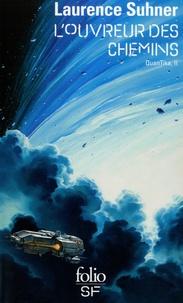 Laurence Suhner - QuanTika Tome 2 : L'ouvreur des Chemins.