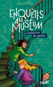 Laurence Talairach - Enquêtes au muséum  : La malédiction du gecko.