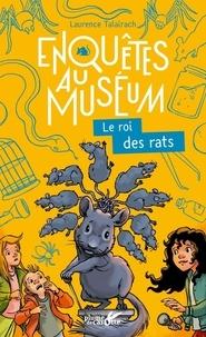 Laurence Talairach et  Titwane - Enquêtes au muséum  : Le roi des rats.