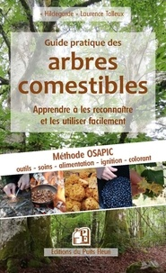 Laurence Talleux - Guide pratique des arbres comestibles - Apprendre à les reconnaître et les utiliser facilement.