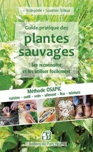Laurence Talleux - Guide pratique des plantes sauvages - Les reconnaître et les utiliser facilement.