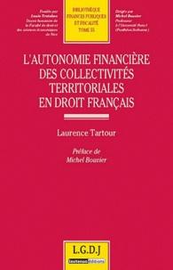 Laurence Tartour - L'autonomie financière des collectivités territoriales en droit français.