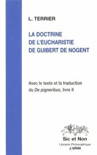 Laurence Terrier - La doctrine de l'eucharistie de Guibert de Nogent - De pigneribus livre II.