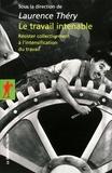 Laurence Théry - Le travail intenable - Résister collectivement à l'intensification du travail.