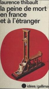 Laurence Thibault - La peine de mort en France et à l'étranger.