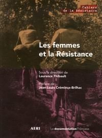 Laurence Thibault - Les femmes et la Résistance.