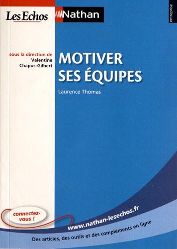 Laurence Thomas - Motiver ses équipes.