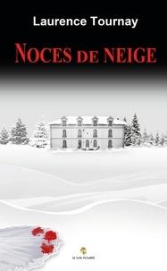 Laurence Tournay - Noces de neige.
