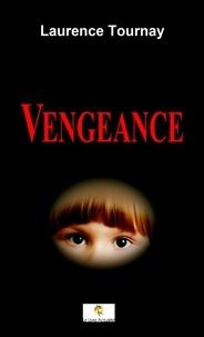 Laurence Tournay - Vengeance.