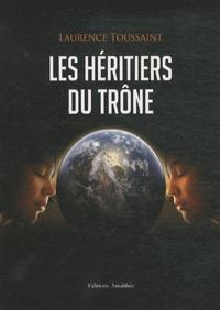 Laurence Toussaint - Les Héritiers du Trône.